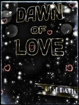 Dawn of Love