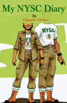 My Nysc Diary Season 1( The Genesis of Once upon a corper)