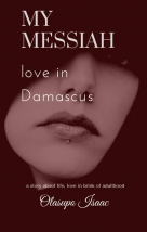 My Messiah :Love in Damascus