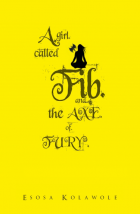 A Girl Called Fib And The Axe Of Fury