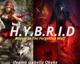 H.Y.B.R.I.D (Sequel to The Forgotten Wolf)