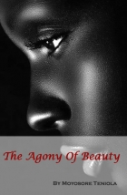 The Agony Of Beauty