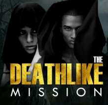 The Deathlike Mission